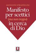 Manifesto per scettici (ma non troppo) in cerca di Dio