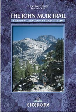 The John Muir Trail: Through the Californian Sierra Nevada