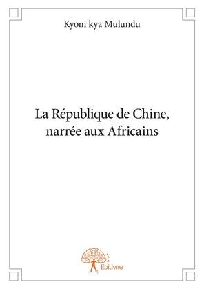 La République de Chine, narrée aux Africains