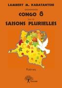 Congo Ô suivi de Saisons plurielles