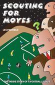 Scouting for Moyes: The inside story of a football scout