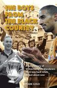 The Boys from the Black Country: A fan's history of Wolverhampton Wanderers from way back when to just about now