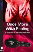 Once More With Feeling: A collection of five erotic stories