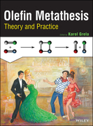 Olefin Metathesis: Theory and Practice