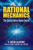 Rational Mechanics: The Classic Notre Dame Course