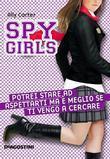 Potrei stare ad aspettarti ma è meglio se ti vengo a cercare. Spy Girls. Vol. 5