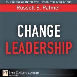 Change Leadership: Transforming Organizations