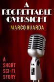 A Regrettable Oversight (A Science Fiction Novelette #2)