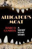 Alligator's Moat (A Science Fiction Novelette #4)