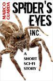 Spider's Eyes Inc. (A Science Fiction Novelette #6)