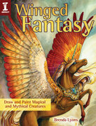 Winged Fantasy: Draw and Paint Magical and Mythical Creatures