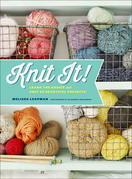 Knit It!: Learn the Basics and Knit 22 Beautiful Projects