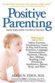 Positive Parenting: Raising Healthy Children From Birth to Three Years