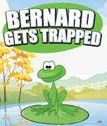 Bernard Gets Trapped: Children's Books and Bedtime Stories For Kids Ages 3-8 for Fun Life Lessons