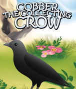 Cobber the Collecting Crow: Children's Books and Bedtime Stories For Kids Ages 3-8 for Early Reading