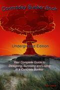 Doomsday Bunker Book: Your Complete Guide to Designing and Living in an Underground Concrete Bunker