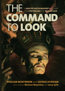 The Command to Look: A Master Photographer¿s Method for Controlling the Human Gaze