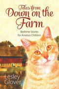 Tales from Down on the Farm : Bedtime Stories for Anxious Children