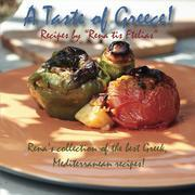 """A taste of Greece! - Recipes by """"Rena tis Ftelias"""": Rena's collection of the best Greek, Mediterranean recipes!"""