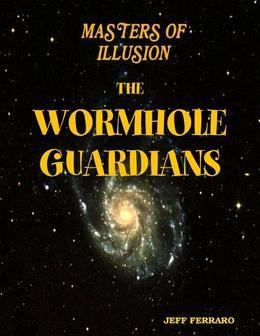 Masters of Illusion: The Wormhole Guardians