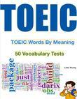 Toeic Words by Meaning - 50 Vocabulary Tests