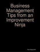 Business Management Tips from an Improvement Ninja