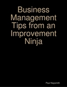 Business Management Tips from an Improvement Ninja