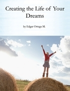 Creating the Life of Your Dreams