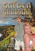 Golden Guardian: 21st Century Super Hero