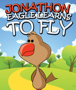 Jonathon Eagle Learns to Fly: Children's Books and Bedtime Stories For Kids Ages 3-8 for Fun Life Lessons