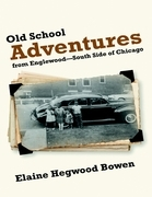 Old School Adventures from Englewood: South Side of Chicago