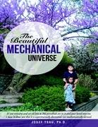 The Beautiful Mechanical Universe