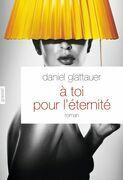 A Toi Pour L'Eternite: Roman - Traduit de L'Allemand (Autriche) Par Anne-Sophie Anglaret
