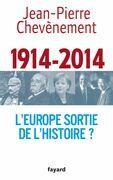1914-2014: L'Europe Sortie de L'Histoire ?