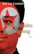 Nouilles froides à Pyongyang: roman