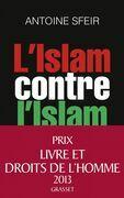 L'Islam contre l'Islam: L'interminable guerre des sunnites et des chiites
