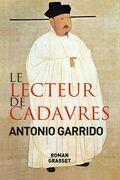 Le Lecteur de Cadavres: Roman - Traduit de L'Espagnol Par Nelly Et Alex Lhermillier