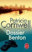 Dossier Benton: Une enquête de Kay Scarpetta