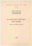 La critique poétique des Arabes jusqu'au Ve siècle de l'Hégire (XIe siècle de J.C.)