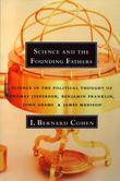 Science and the Founding Fathers: Science in the Political Thought of Jefferson, Franklin, Adams, and Madison