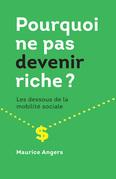 Pourquoi ne pas devenir riche?