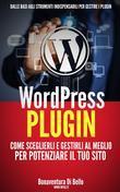 WordPress Plugin: come sceglierli e gestirli al meglio per potenziare il tuo sito