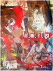 Antonio e Olga. Una storia d'amore in tempo di guerra