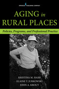 Aging in Rural Places: Policies, Programs, and Professional Practice