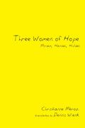 Three Women of Hope: Miriam, Hannah, Huldah