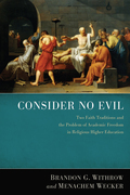 Consider No Evil: Two Faith Traditions and the Problem of Academic Freedom in Religious Higher Education