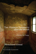 The Hebrew Prophets After the Shoah: A Mandate for Change