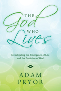 The God Who Lives: Investigating the Emergence of Life and the Doctrine of God