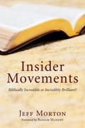 Insider Movements: Biblically Incredible or Incredibly Brilliant?