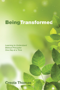 Being Transformed: Learning to Understand Biblical Principles One Day at a Time